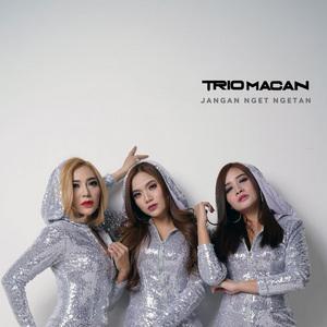 Trio Macan - Jangan Nget Ngetan