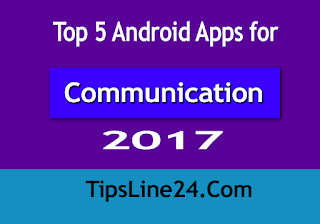 Top 5 Free Android Apps for Communication 2017