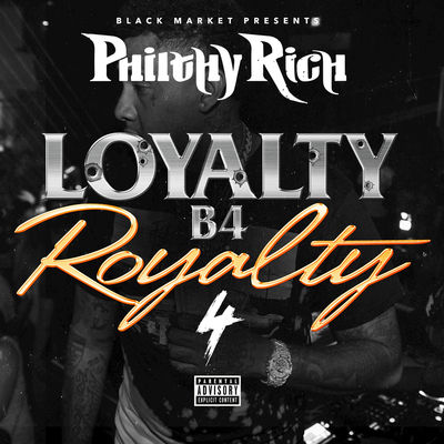 Philthy Rich - Loyalty B4 Royalty 4 - Album Download, Itunes Cover, Official Cover, Album CD Cover Art, Tracklist