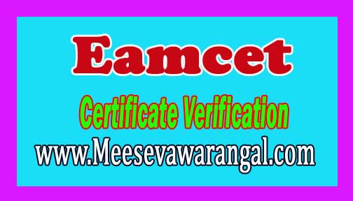 EAMCET Certificate Verification Dates Annonced TS / TG / AP July 2017