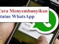Cara Menyembunyikan Status WhatsApp Tanpa diketahui Orang Lain