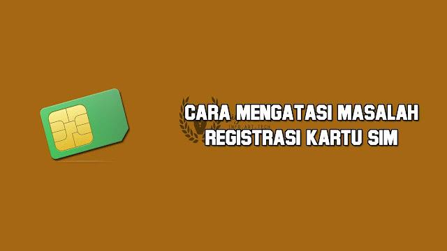masalah registrasi kartu sim