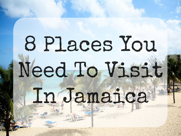 8 Places You Need To Visit In Jamaica