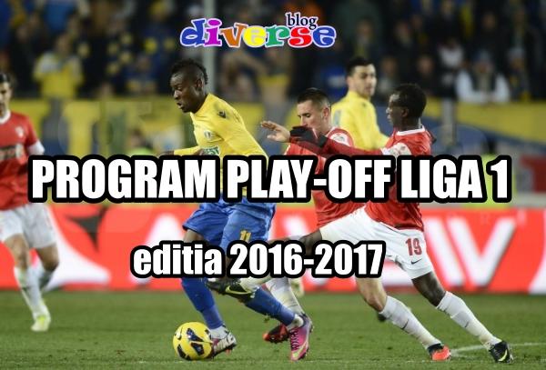 Programul play off editia 2016 - 2017