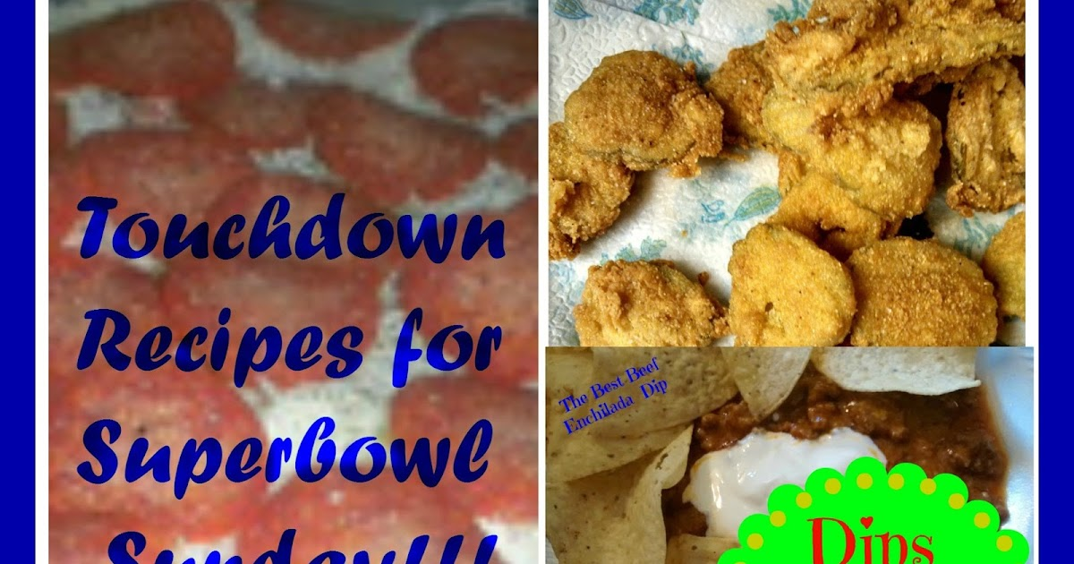 Touchdown Recipes for Superbowl Sunday