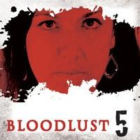 Bloodlust 5