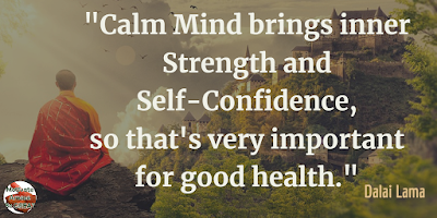 "Quotes About Strength And Motivational Words For Hard Times:""Calm mind brings inner strength and self-confidence, so that's very important for good health."" - Dalai Lama"