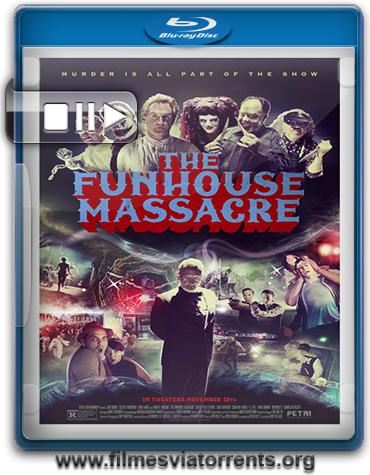 The Funhouse Massacre Torrent - BluRay Rip 720p e 1080p Legendado (2015)