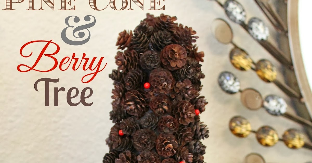 Cook And Craft Me Crazy: Pine Cone & Berry Tree (Christmas