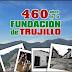 Trujillo, Capital Histórica, cumple 460 años de fundación