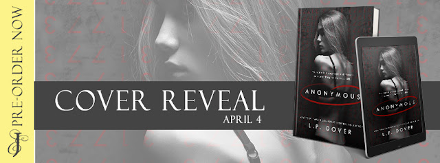 ANONYMOUS by LP Dover @LPDover @EJBookPromos #CoverReveal #Excerpt #TheUnratedBookshelf