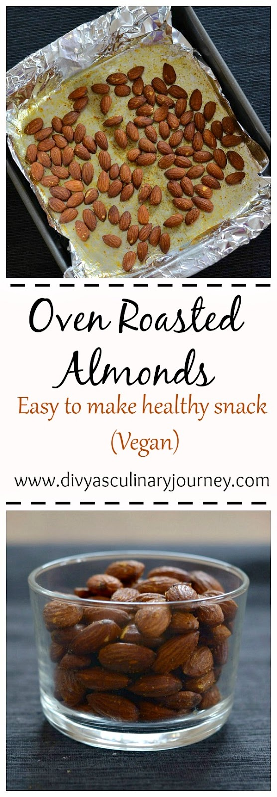 Divya S Culinary Journey Oven Roasted Almonds Roasted