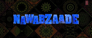 Download Nawabzaade Full Movie in HD.