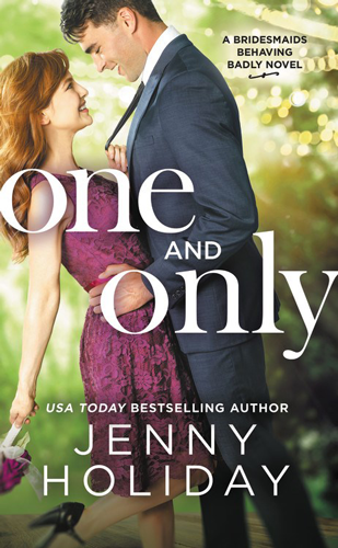 Book Review: One and Only (Bridesmaids Behaving Badly #1) by Jenny Holiday | About That Story