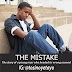 STORY TIME : The Mistake [Read Here]