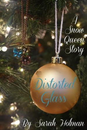 Distorted Glass: A Snow Queen Story by Sarah Holman (5 star review)