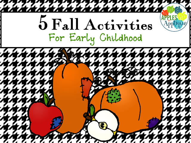 5 Fall Activities for Early Childhood | Apples to Applique