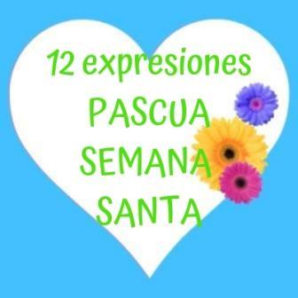 12 Expresiones Pascua Semana Santa