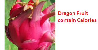 Dragon Fruit contain Calories