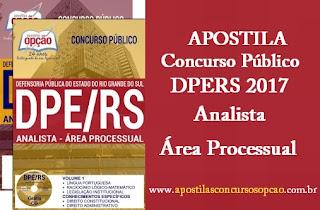 Apostila concurso DPE-RS 2017 Analista Área Processual e Técnicos.