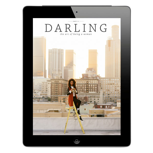 Darling Issue No. 5 // www.thoughtsbynatalie.com #darlingmagazine