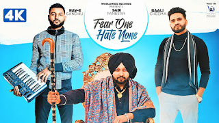 Presenting Fear one hate none lyrics penned by Baali Cheema. Fear One hate none song is sung by Sabi Panesar ft Baali cheema
