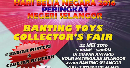 BANTING TOYS COLLECTOR'S FAIR         |          Hobby & Collection - Hobi & Koleksi