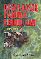 AJIBAYUSTORE  Judul : DASAR-DASAR EVALUASI PENDIDIKAN Pengarang : Prof. Dr. Suharsimi Arikunto Penerbit : Bumi Aksara