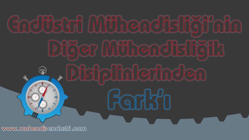 endustri-muhendisliginin-diger-muhendislik-disiplinlerinden-farki