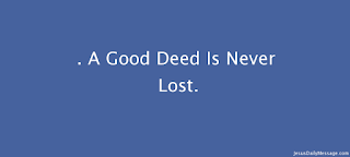 A good deed is never lost essay