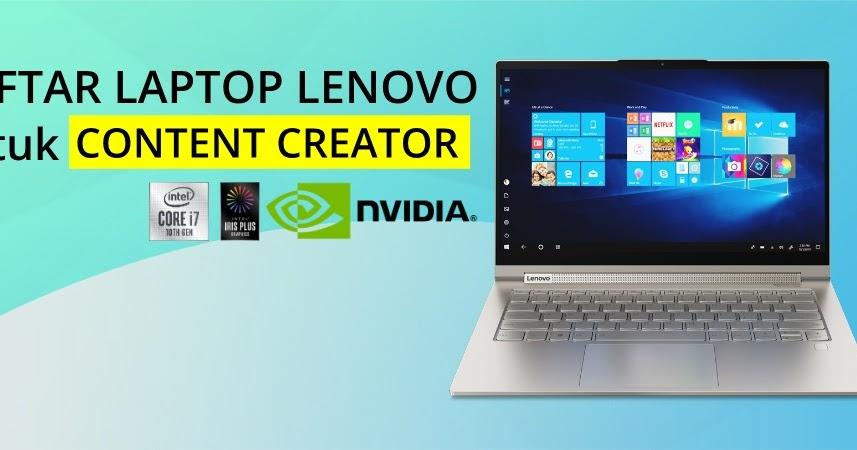 Daftar Laptop Lenovo Untuk Content Creator Spec Dan Layar Bagus System Optimized Apps