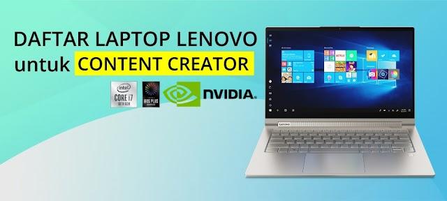 Daftar Laptop Lenovo  untuk Content Creator ( Spec dan layar bagus, system optimized apps )