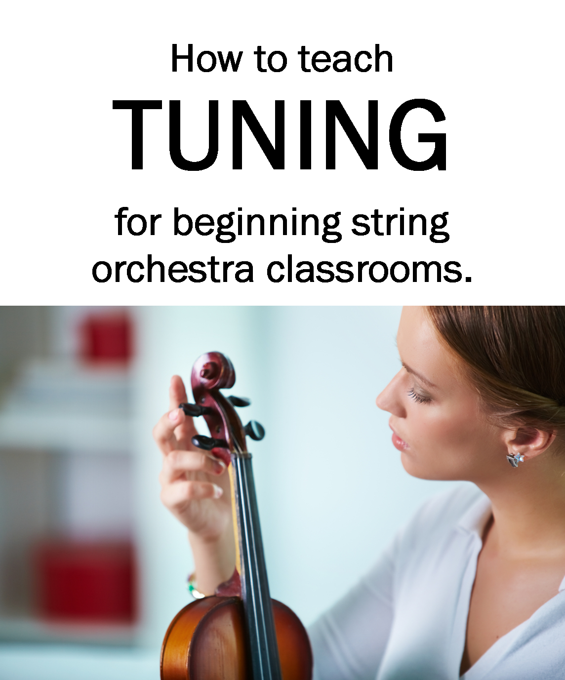 Orchestra Classroom Ideas How To Teach Students To Tune