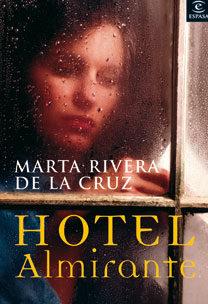 """""""Hotel Almirante"""" de Marta Rivera de la Cruz"""