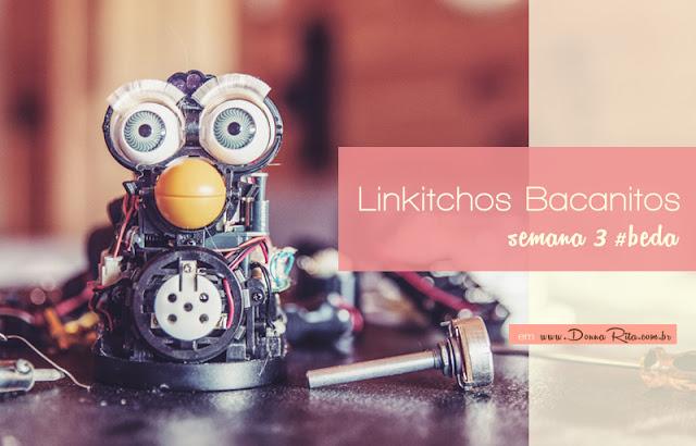 Linkitchos Bacanitos: semana 3 #BEDA