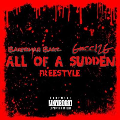 "Bakerman Bagz ft Gucci2G - ""All Of A Sudden"" Freestyle Video | @BakermanBagz"
