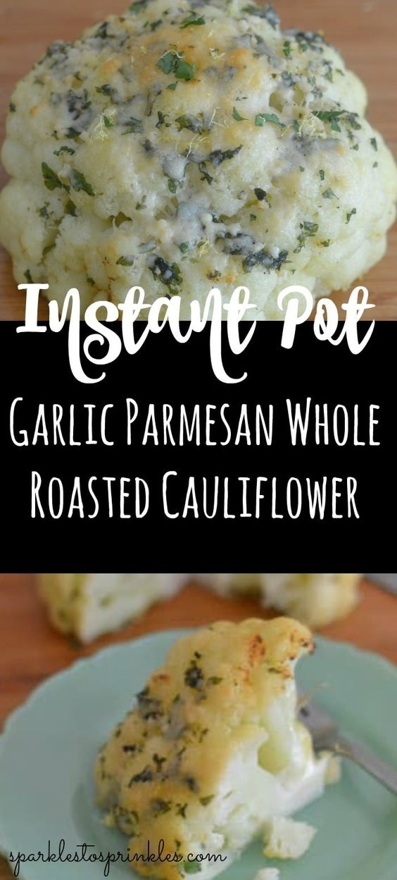 Instant Pot Garlic Parmesan Whole Roasted Cauliflower