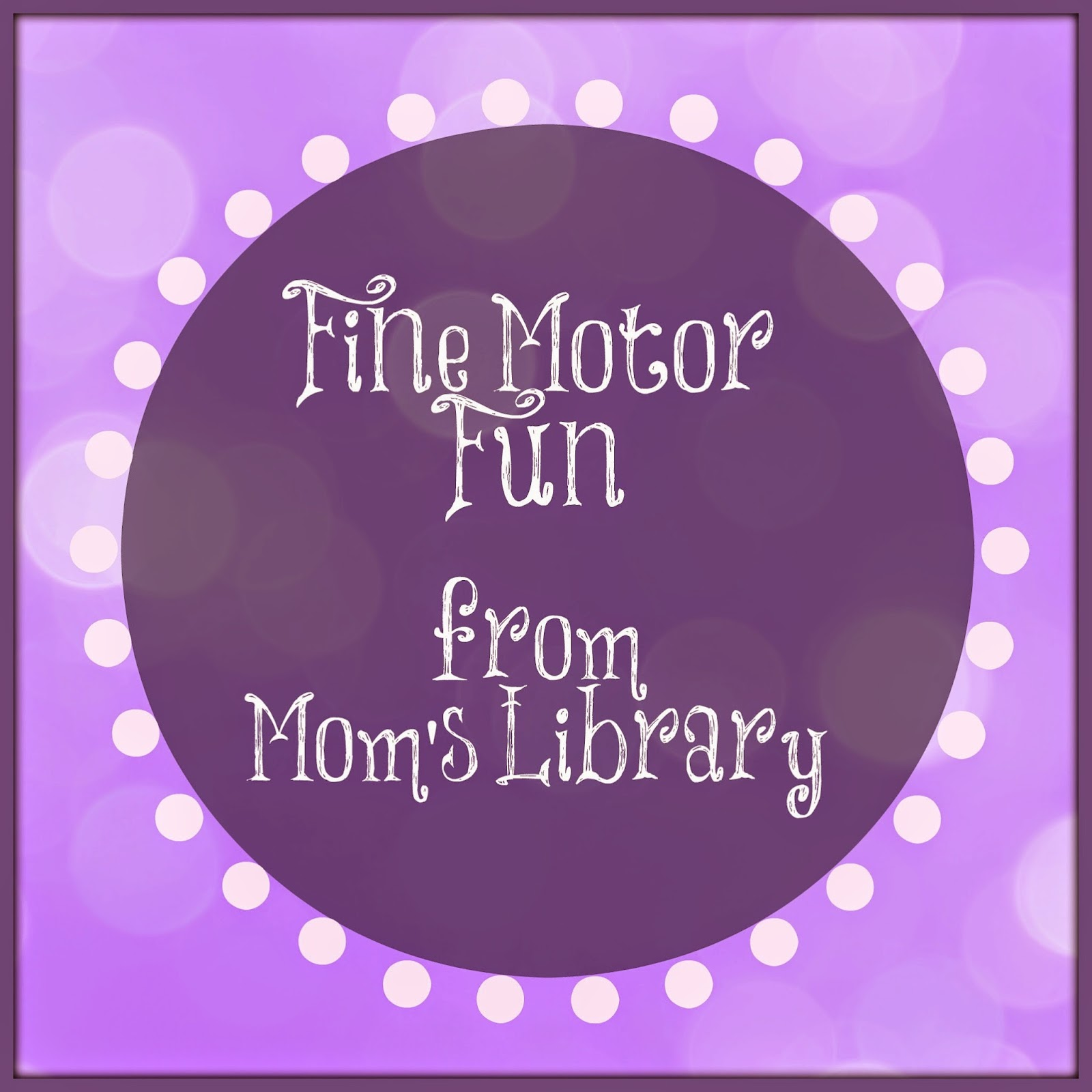 Fine Motor Fun with Mom's Library
