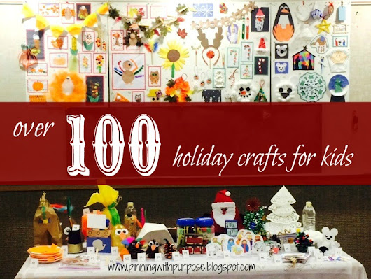 100+ Holiday Crafts for Kids