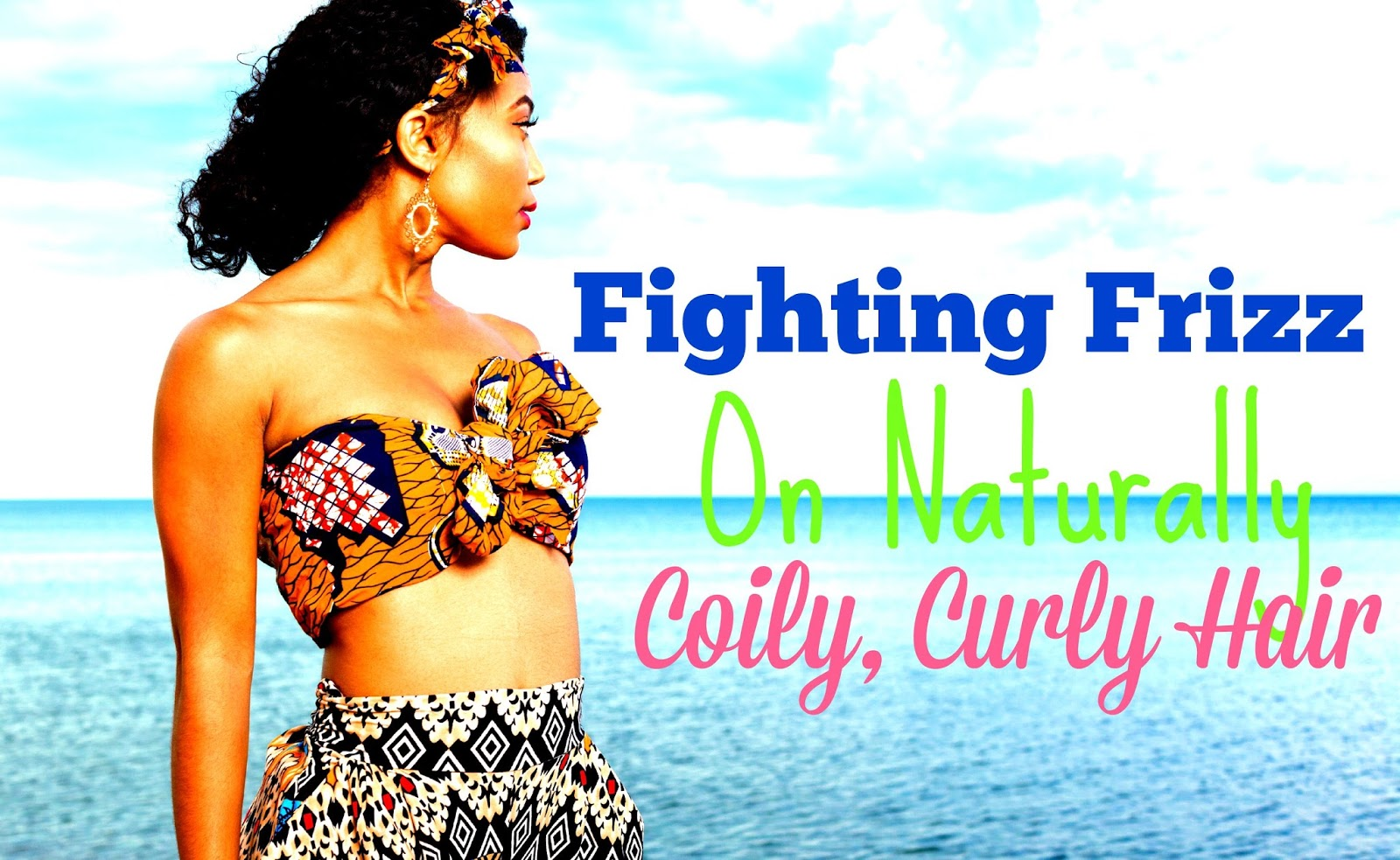 Fighting Frizz On Naturally Coily, Curly Hair