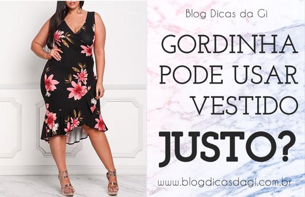 gordinha-pode-usar-vestido-justo-blog-dicas-da-gi