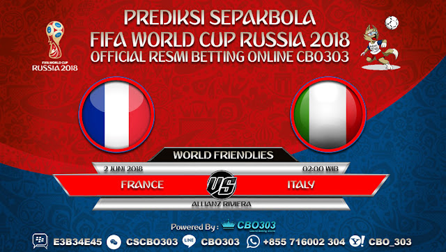 Prediksi Bola France VS Italy 02 Juni 2018