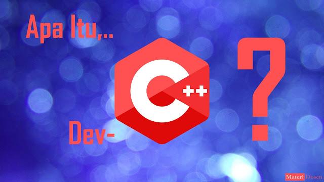Apa itu C++ dan Dev-C++