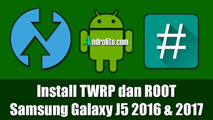 Cara ROOT Samsung Galaxy J5 2016 (SM-J510FN) dan J5 2017 (SM-J530F)