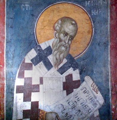 Άγιος Επιφάνιος Επίσκοπος Κωνσταντίας και Αρχιεπίσκοπος Κύπρου 310, Ιουδαία †12 Απριλίου 403 μ.Χ. (12 Μαΐου)