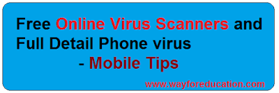 Free Online Virus Scanners and Full Detail Phone virus- Mobile Tips
