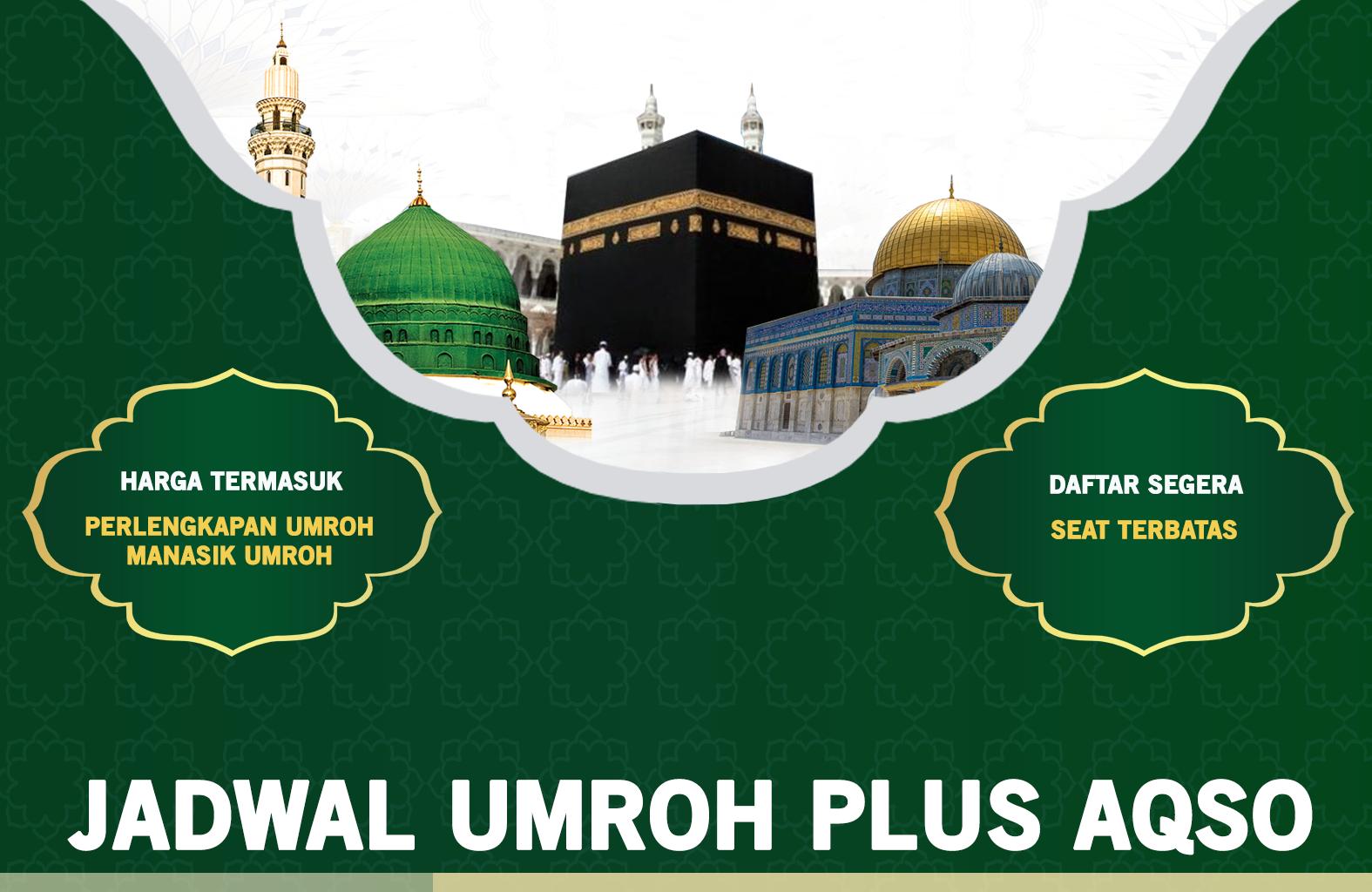 Jadwal Umroh Plus Aqso Biaya Paket Murah ada Promo
