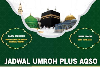 Jadwal Umroh Plus Aqso Tahun 2019 - 2020 Biaya Paket Murah ada Promo