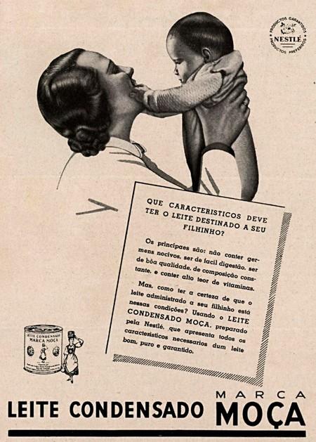 Campanha do Leite Condensado Moça veiculado nos anos 30 apresentando como complemento à alimentação de recém-nascidos