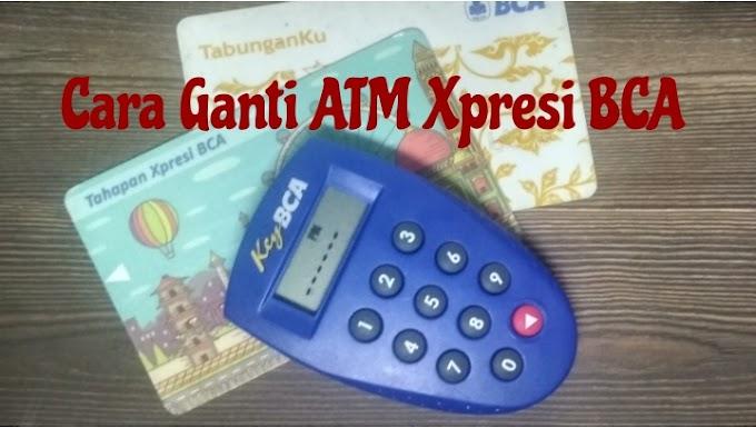 Cara Mengganti Kartu ATM Tahapan Xpresi BCA Rusak/Hilang